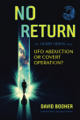 Book: NO RETURN: The Gerry Irwin Story, UFO Abduction or Covert Operation?