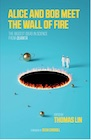 Book: Alice and Bob Meet the Wall of Fire: The Biggest Ideas in Science from Quanta