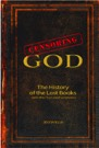 Book: Censoring God: The History of the Lost Books (and other Excluded Scriptures)