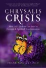 Book: Chrysalis Crisis: How Life's Ordeals Can Lead to Personal & Spiritual Transformation