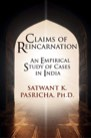 Book: Claims of Reincarnation: An Empirical Study of Cases in India