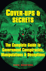 Book: Cover-Ups & Secrets: The Complete Guide to Government Conspiracies, Manipulations & Deceptions