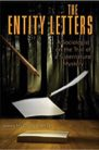 Book: The Entity Letters: A Sociologist on the Trail of a Supernatural Mystery