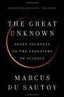Book: The Great Unknown: Seven Journeys to the Frontiers of Science