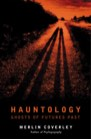 Book: Hauntology: Ghosts of Futures Past
