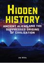 Book: Hidden History: Ancient Aliens and the Suppressed Origins of Civilization