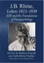 Book: J.B. Rhine: Letters 1923-1939: ESP and the Foundations of Parapsychology