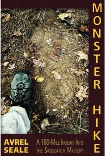 Book: Monster Hike: A 100-Mile Inquiry Into the Sasquatch Mystery