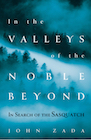 Book: In the Valleys of the Noble Beyond: In Search of the Sasquatch