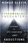 Book: Otherworldly Encounters: Evidence of UFO Sightings and Abductions