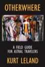 Book: Otherwhere: A Field Guide for Astral Travelers