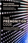 Book: The Premonition Code: The Science of Precognition, How Sensing the Future Can Change Your Life