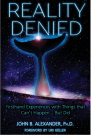 Book: Reality Denied: Firsthand Experiences with Things that Can't Happen - But Did