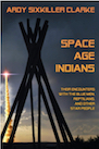 Book: Space Age Indians: Their Encounters with the Blue Men, Reptilians, and Other Star People