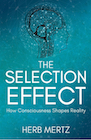 Book: The Selection Effect: How Consciousness Shapes Reality
