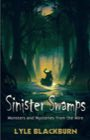 Book: Sinister Swamps: Monsters and Mysteries from the Mire