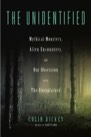 Book: The Unidentified: Mythical Monsters, Alien Encounters, and Our Obsession with the Unexplained