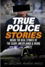 Book: True Police Stories: Inside The REAL Stories Of The Scary, Unexplained & Weird