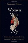 Book: Women Who Fly: Goddesses, Witches, Mystics, and other Airborne Females